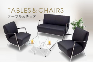 Tables&Chairs テーブル&チェア